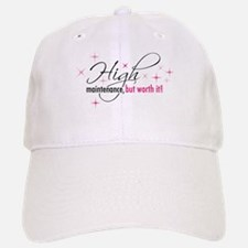 High Maintenance Baseball Baseball Cap