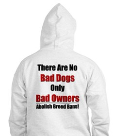 No Breed Ban/Bad Dogs Hoodie