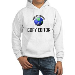 World's Coolest COPY EDITOR Hoodie