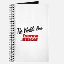 """The World's Best Escrow Officer"" Journal"