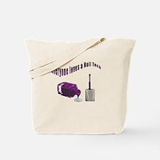 Everyone Loves A Nail Tech Tote Bag