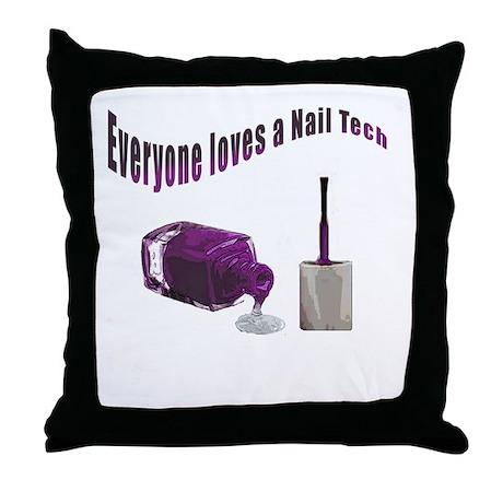 Everyone Loves A Nail Tech Throw Pillow