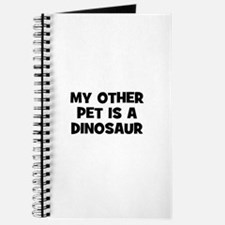 my other pet is a dinosaur Journal
