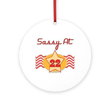 Sassy At 22 Ornament (Round)