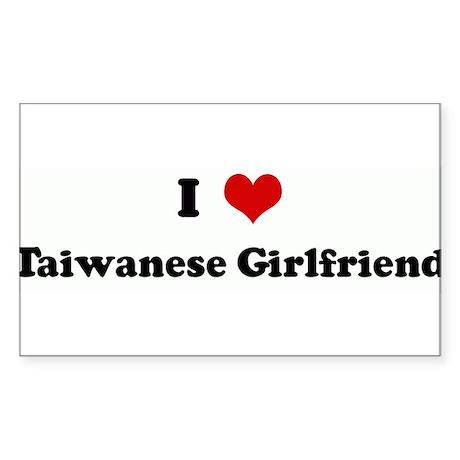 I Love Taiwanese Girlfriend Rectangle Sticker