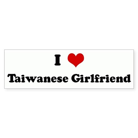 I Love Taiwanese Girlfriend Bumper Sticker