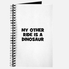 my other ride is a dinosaur Journal