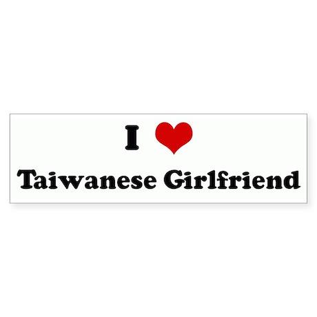 I Love Taiwanese Girlfriend Bumper Sticker