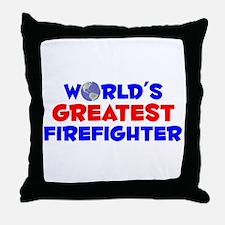 World's Greatest Firef.. (A) Throw Pillow