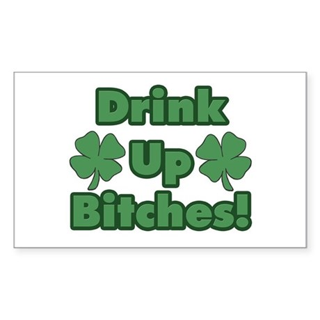 Drink Up Bitches Rectangle Sticker