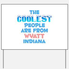 Coolest: Wyatt, IN Yard Sign