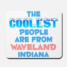 Coolest: Waveland, IN Mousepad