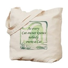 Nobody OWNS a cat Tote Bag