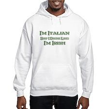 Italian, Drink Like I'm Irish Hoodie