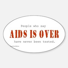 AIDS IS OVER Oval Decal
