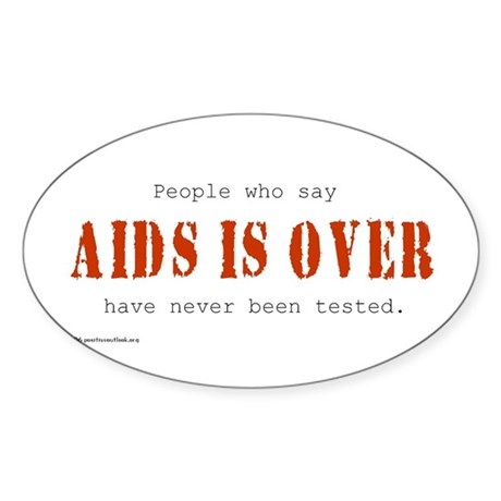 AIDS IS OVER Oval Sticker