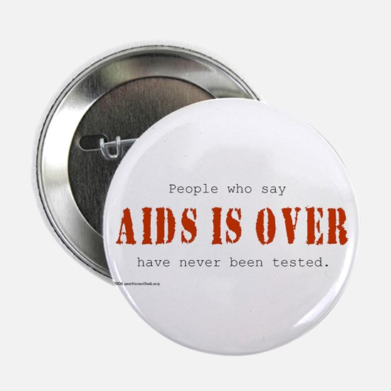 """AIDS IS OVER 2.25"""" Button"""