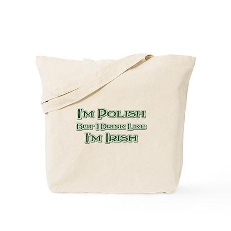 Polish, Drink Like I'm Irish Tote Bag