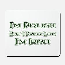 Polish, Drink Like I'm Irish Mousepad