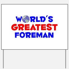 World's Greatest Foreman (A) Yard Sign
