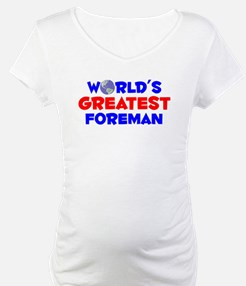 World's Greatest Foreman (A) Shirt