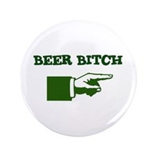 "I'm With Beer Bitch 3.5"" Button"