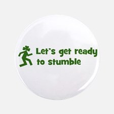 """Let's Get Ready to Stumble 3.5"""" Button"""