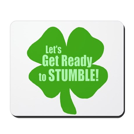 Lets Get Ready To Stumble Mousepad