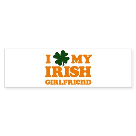 I Love My Irish Girlfriend Bumper Sticker