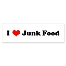 I Love Junk Food Bumper Bumper Sticker