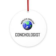World's Coolest CONCHOLOGIST Ornament (Round)