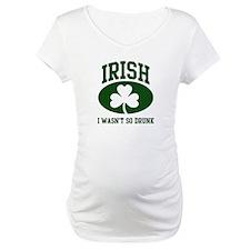 Irish I wasn't So Drunk Shirt