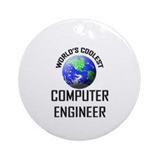 World's Coolest COMPUTER ENGINEER Ornament (Round)