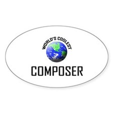 World's Coolest COMPOSER Oval Decal