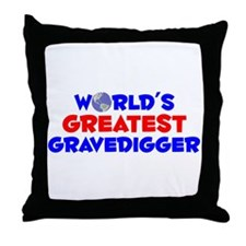 World's Greatest Grave.. (A) Throw Pillow