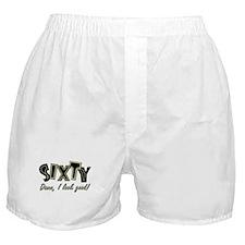 60th birthday, damn I look good! Boxer Shorts