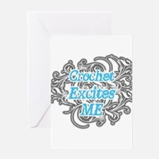 Crochet Excites Me Greeting Card