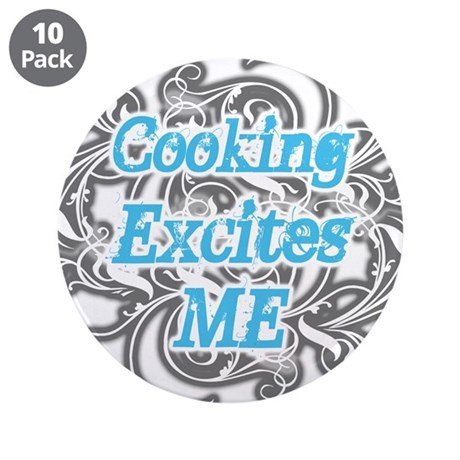 """Cooking Excites Me 3.5"""" Button (10 pack)"""