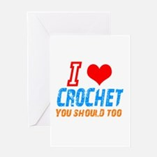 i love Crochet, you shall too Greeting Card