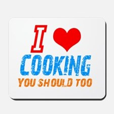 I love Cooking Mousepad
