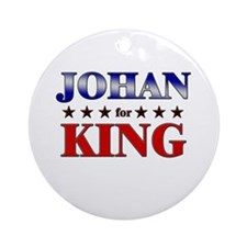 JOHAN for king Ornament (Round)