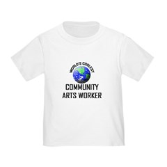 World's Coolest COMMUNITY ARTS WORKER Toddl