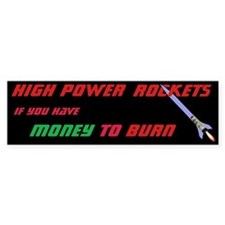 money to burn Bumper Bumper Sticker