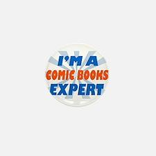 im a comic books expert Mini Button