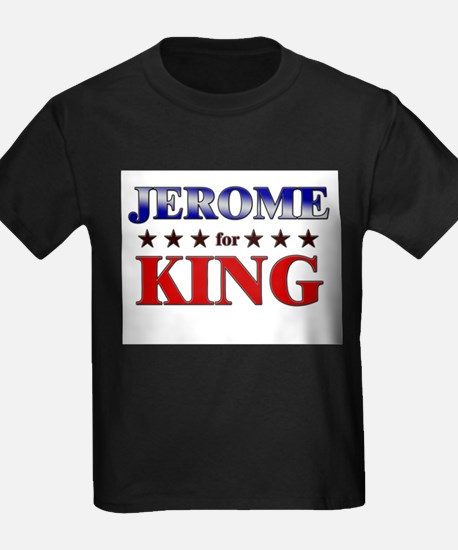 JEROME for king T