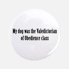 "Obedience class Valedictorian 3.5"" Button"