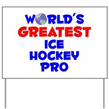 World's Greatest Ice H.. (A) Yard Sign
