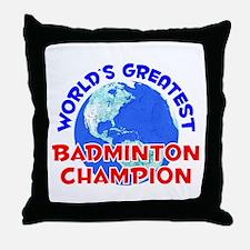World's Greatest Badmi.. (E) Throw Pillow