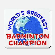 World's Greatest Badmi.. (E) Mousepad
