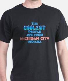 Coolest: Michigan City, IN T-Shirt
